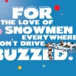 Buzzed Driving is Drunk Driving Snowman